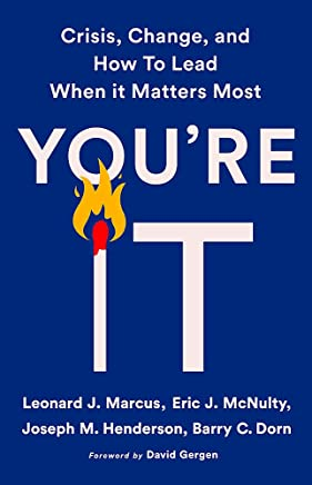 You're It: Crisis, Change, and How to Lead When It Matters Most