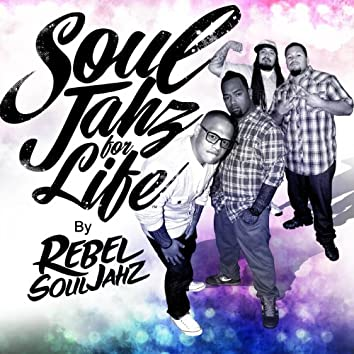 SoulJahz for Life