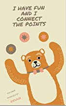 I HAVE FUN AND I CONNECT THE POINTS FOR CHILDREN (English Edition)