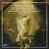 ロルツィング:イエス キリストの昇天(ソロイスト 合唱と管弦楽のためのオラトリオ)
