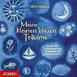 Meine kleinen blauen Träume: Musik zum Schlummern und Entspannen für Klein und Groß