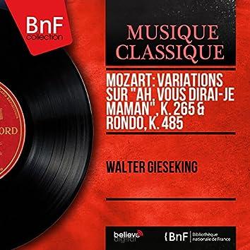 """Mozart: Variations sur """"Ah, vous dirai-je maman"""", K. 265 & Rondo, K. 485 (Mono Version)"""