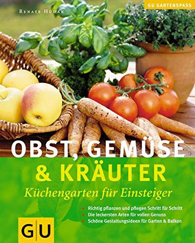 Obst, Gemüse und Kräuter . GU Natur Spezial (Gartengestaltung)