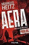 Markus Heitz: AERA - Wie alles begann: Prolog