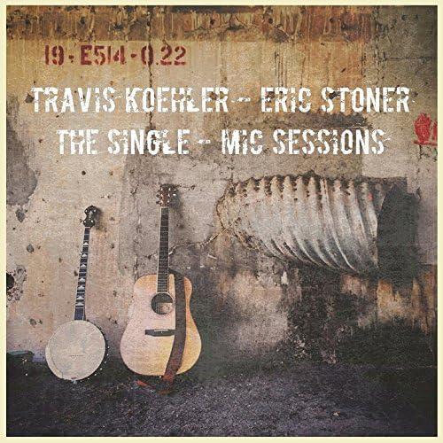 Travis Koehler, Eric Stoner