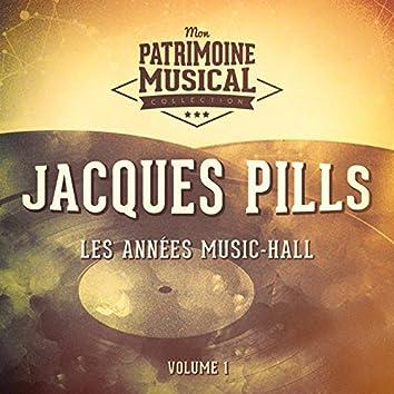 Les années music-hall : Jacques Pills, Vol. 1