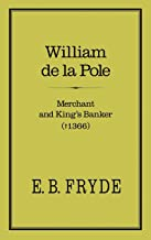 William De La Pole: Merchant and King's Banker (1366)