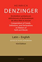 Enchiridion Symbolorum: A Compendium of Creeds, Definitions, and Declarations of the Catholic Church