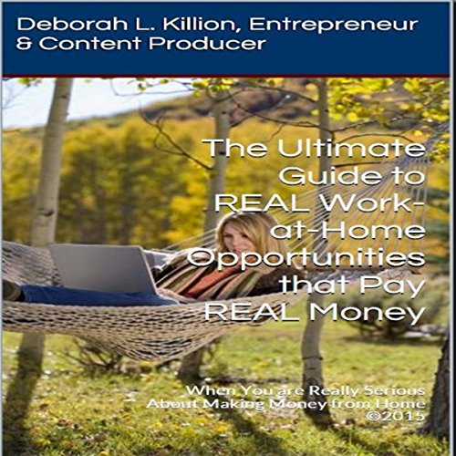 The Ultimate Guide to REAL Work-at-Home Opportunities That Pay REAL Money audiobook cover art