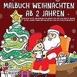 Malbuch Weihnachten ab 2 Jahren: Das große Kritzel- und Ausmalbuch zur Weihnachtszeit für kleine Künstler. Nikolaus, Rentier, Weihnachtsmann, Christkind und vieles mehr zum Entdecken und Ausmalen!