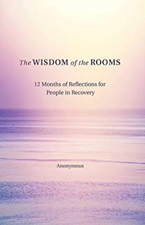 The Wisdom of the Rooms: 12 Months of Reflections for People in Recovery