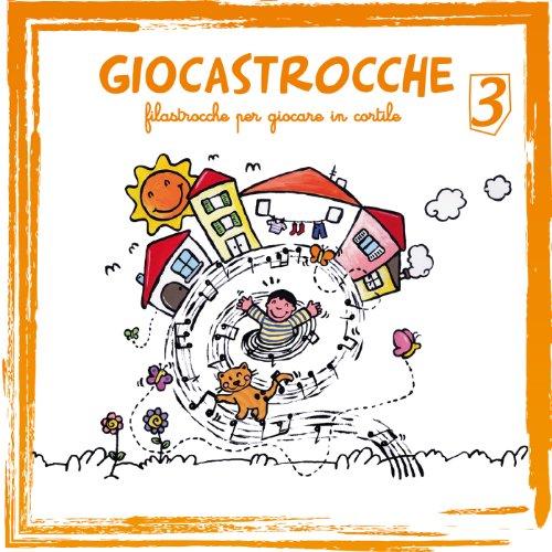 Giocastrocche (filastrocche per giocare in cortile) Vol. 3