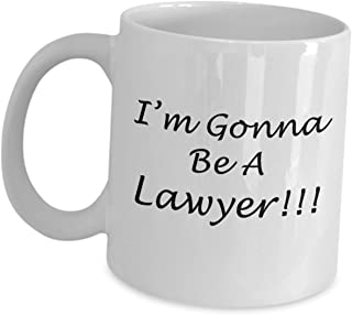 Im Gonna Be A Lawyer Mug Gifts For Men Women - Bar Exam Taker Attorney Gifts Coffee Tea Cup Funny Cute Gag Law Practitioner Atty Advocate Passer School Graduation Gift
