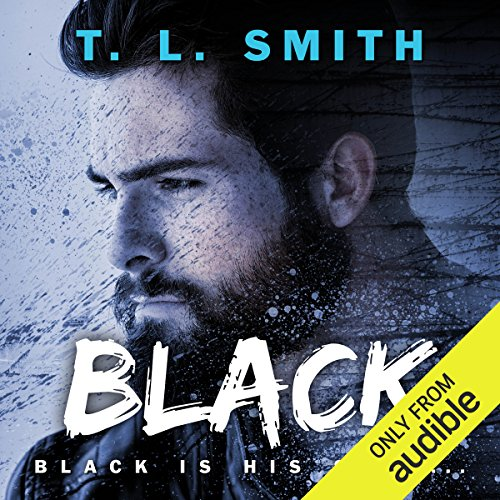 Black                   By:                                                                                                                                 T.L. Smith                               Narrated by:                                                                                                                                 Cat Gould,                                                                                        P. J. Ochlan                      Length: 6 hrs and 47 mins     76 ratings     Overall 4.1