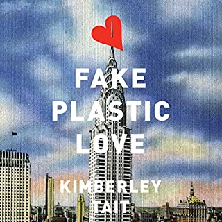 Fake Plastic Love     A Novel              Written by:                                                                                                                                 Kimberley Tait                               Narrated by:                                                                                                                                 Khristine Hvam                      Length: 13 hrs and 59 mins     1 rating     Overall 5.0