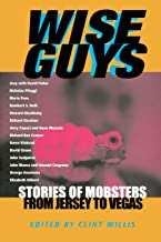 Wise Guys: Stories of Mobsters from Jersey to Vegas (Adrenaline)