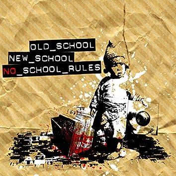 Old School, New School, No School Rules