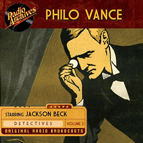 Philo Vance, Volume 3                   By:                                                                                                                                 Frederick W. Ziv Company                               Narrated by:                                                                                                                                 Jackson Beck,                                                                                        Joan Alexander                      Length: 5 hrs and 19 mins     1 rating     Overall 5.0