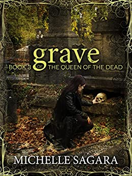 Grave (Queen of the Dead Book 3) by [Michelle Sagara]