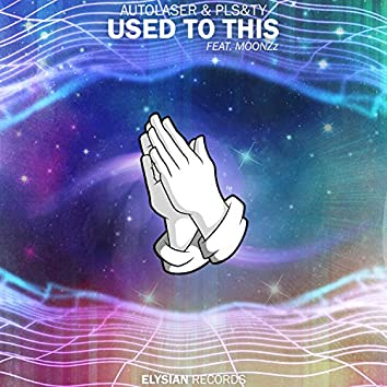Used To This (feat. MOONZz)