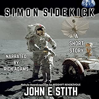 Simon Sidekick                   By:                                                                                                                                 John E. Stith                               Narrated by:                                                                                                                                 Rich Adams                      Length: 52 mins     2 ratings     Overall 4.5