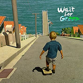Wait for Green