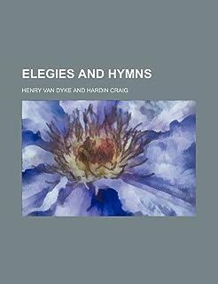 Elegies and Hymns