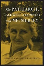 The Patriarch, Caldwell & Company, and Me, Shirley