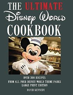 The Ultimate Disney World Cookbook
