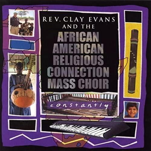 Rev. Clay Evans & African American Religious Connection Mass Choir