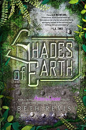 Shades of Earth: An Across the Universe Novel, Volume 03 [Idioma Inglés]