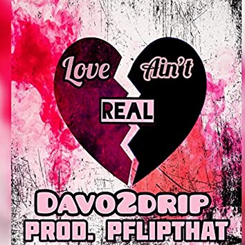 Love Ain't Real