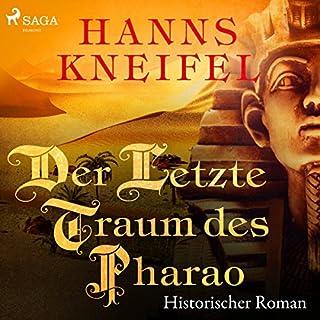 Der letzte Traum des Pharao     Historischer Roman              Autor:                                                                                                                                 Hanns Kneifel                               Sprecher:                                                                                                                                 Michael Stoerzer                      Spieldauer: 17 Std. und 42 Min.     5 Bewertungen     Gesamt 3,2
