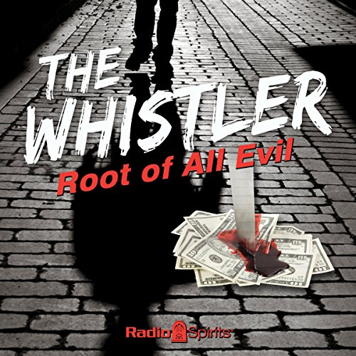 The Whistler: Root of All Evil audiobook cover art
