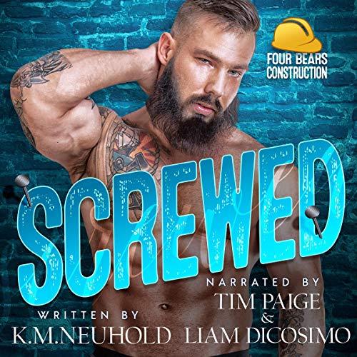 Screwed: Four Bears Construction, Book 4