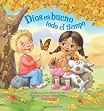 Dios es bueno todo el tiempo (God Is Good… All the Time): (Spanish language edition of God Is Good…All the Time) (Spanish ...