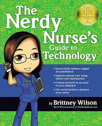The Nerdy Nurse's Guide to Technology, 2014 AJN Award Recipient
