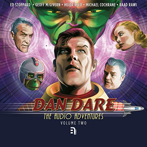 Dan Dare: The Audio Adventures - Volume 2     Reign of the Robots, Operation Saturn & Prisoners of Space              By:                                                                                                                                 Simon Guerrier,                                                                                        Patrick Chapman,                                                                                        Colin Brake                               Narrated by:                                                                                                                                 Ed Stoppard,                                                                                        Geoff McGivern,                                                                                        Heida Reed,                   and others                 Length: 4 hrs and 12 mins     Not rated yet     Overall 0.0