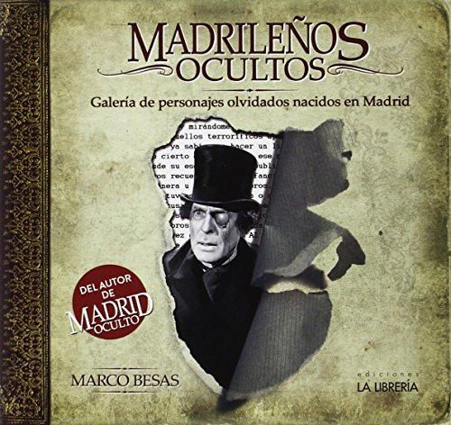 Madrileños ocultos: Galería de personajes olvidados nacidos en Madrid