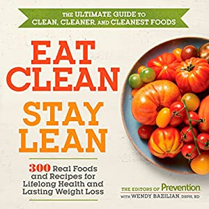 Eat clean stay lean 300 real foods and recipes for lifelong health product description these days a trip to the grocery store requires a little soul searching and a lot of label reading organic sustainable local forumfinder Images