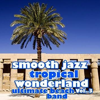 Smooth Jazz Tropical Wonderland Vol. 3