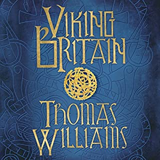 Viking Britain     An Exploration              By:                                                                                                                                 Tom Williams                               Narrated by:                                                                                                                                 Richard Trinder                      Length: 13 hrs and 18 mins     112 ratings     Overall 4.5