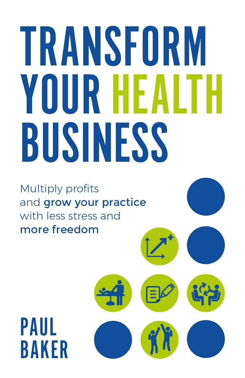 Image OfTransform Your Health Business: Multiply Profits And Grow Your Practice With Less Stress And More Freedom (English Edition)