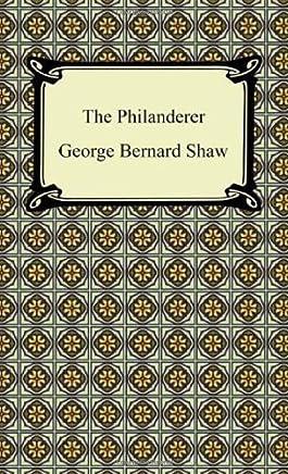 The Philanderer by Shaw, George Bernard (2011) Paperback