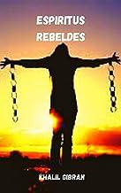 Espiritus rebeldes (Spanish Edition)