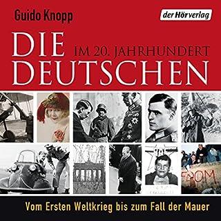 Die Deutschen: Im 20. Jahrhundert. Vom Ersten Weltkrieg bis zum Fall der Mauer Titelbild