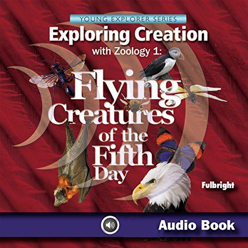Couverture de Exploring Creation with Zoology 1: Flying Creatures of the Fifth Day