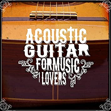 Acoustic Guitar for Music Lovers
