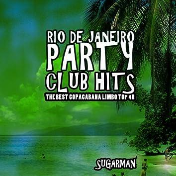 Rio De Janeiro Party Club Hits (The Best Copacabana Limbo Top 40)