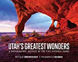 Utah s Greatest Wonders: A Photographic Journey of the Five National Parks